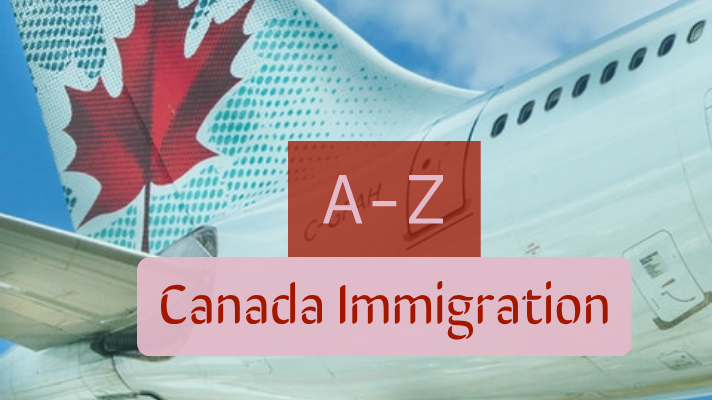 A-Z of Canada Immigration – Immigrant Muse